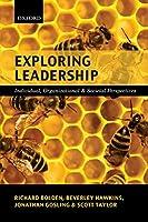Exploring Leadership: Individual, Organizational, and Societal Perspectives