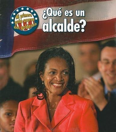 ??Qu?? es un alcalde? (Mi primera gu??a acerca del gobierno) (Spanish Edition) by Nancy Harris (2008-03-27)