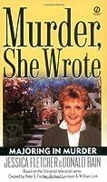 Murder, She Wrote: Majoring in Murder by Jessica Fletcher Donald Bain(2003-04-01)
