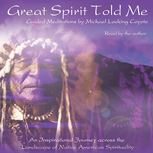 Great Spirit Told Me audiobook cover art