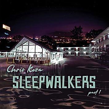 Sleepwalkers, Pt. 1