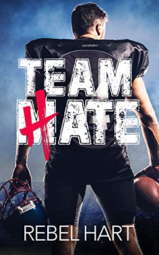 Team Hate: A Standalone Enemies To Lovers Sports Romance (The Football Boys Book 1) (English Edition)