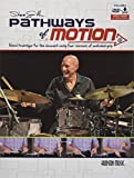 Steve Smith - Pathways of Motion: Hand Technique for the Drumset Using Four Versions of Matched Grip (BATTERIE)