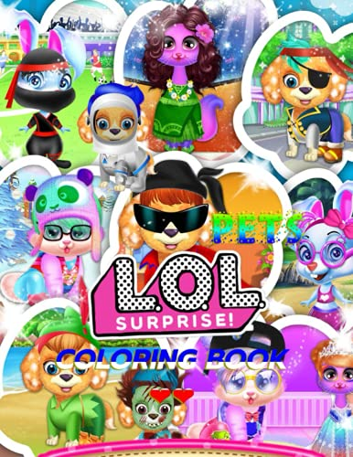 LOL Surprise Pets Coloring Book: LOL Surprise Pets for sure for the kids! Perfect Gift for L.O.L Pets Fans | Fun Colouring Book for The Younger and Older Kids