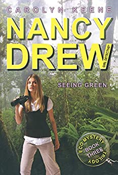 Seeing Green: Book Three in the Eco Mystery Trilogy (Nancy Drew (All New) Girl Detective 41) by [Carolyn Keene]