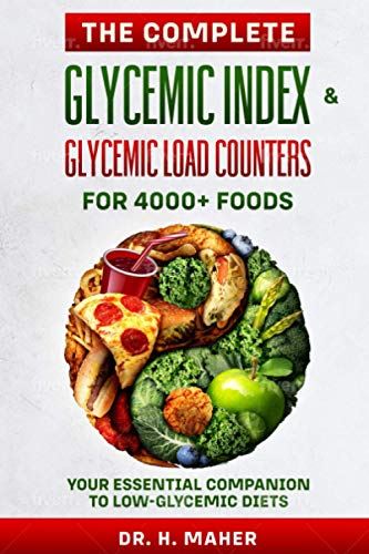 The Complete Glycemic Index & Glycemic Load Counters for 4000+ Foods: Your...
