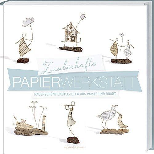 Zauberhafte Papier-Werkstatt von Guiot-Hullot (16. März 2015) Gebundene Ausgabe