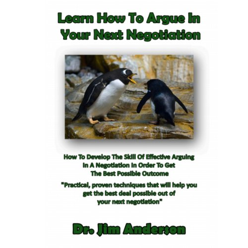 Learn How to Argue in Your Next Negotiation audiobook cover art