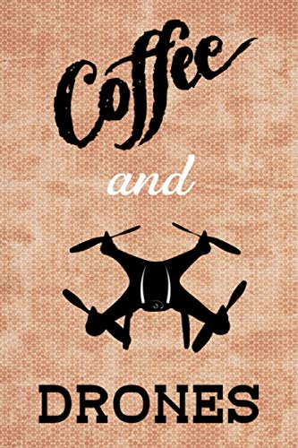 Coffee and Drones 2021 Daily Planner: Compact and Convenient 2021 Daily Planner