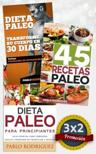 Pack Dieta Paleo 3x2: Dieta Paleo para principiantes + 45 Recetas Paleo...