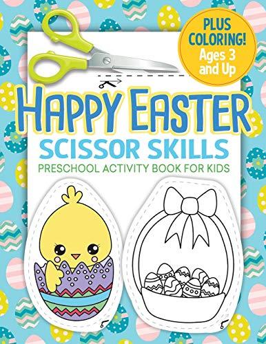 Happy Easter Scissor Skills Preschool Activity Book for Kids: Cutting Practice for Toddlers Easter Basket Stuffer
