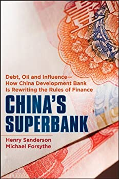 China s Superbank  Debt Oil and Influence - How China Development Bank is Rewriting the Rules of Finance  Bloomberg