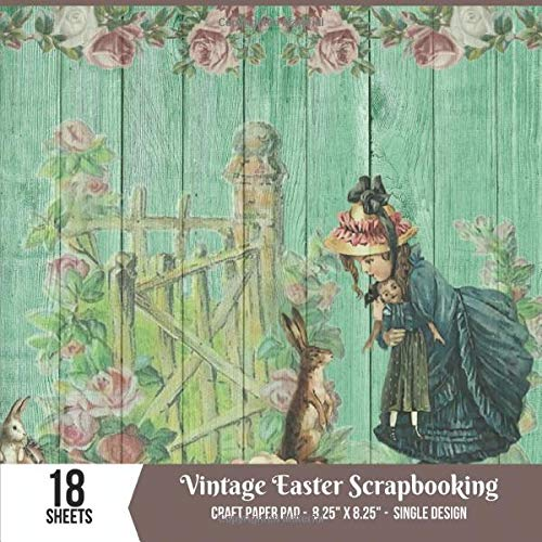 Vintage Easter Scrapbooking Paper: Craft Pad - 18 Sheets for Card Making Supplies, Scrapbook Projects & More