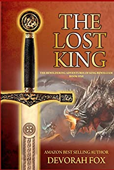 The Lost King (The Bewildering Adventures of King Bewilliam Book 1) by [Devorah Fox]