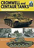Cromwell and Centaur Tanks: British Army and Royal Marines, North-west Europe 1944–1945 (TankCraft)