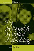 The Holocaust and Historical Methodology (Making Sense of History, 16)
