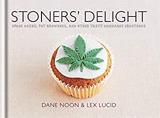 Stoners' Delight: Space Cakes, Pot Brownies, and Other Tasty Cannabis Creations [Hardcover]