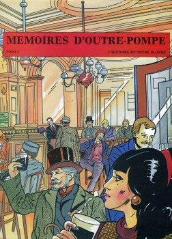 Mémoires d'outre-pompe - I - L'histoire de notre blonde - Publication des éditions Bière Magazine (Bruxelles)