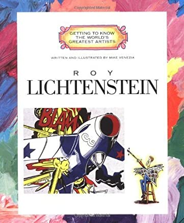 Roy Lichtenstein (Getting to Know the Worlds Greatest Artists) by Mike Venezia(2002-03-01)