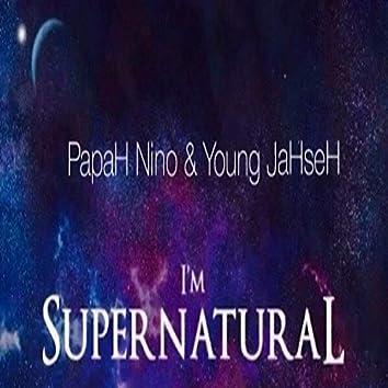 I'm Supernatural (feat. Papah Nino)