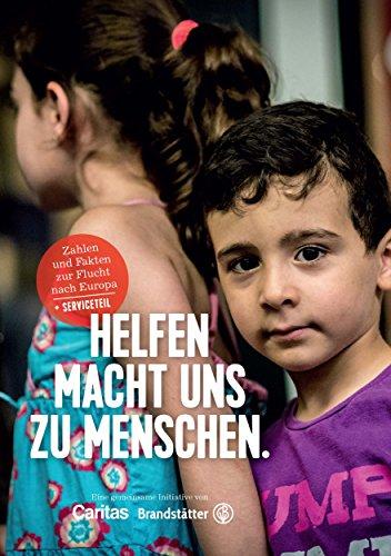 Helfen macht uns zu Menschen: Zahlen und Fakten zur Flucht nach Europa