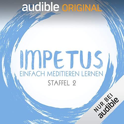 Impetus - Einfach meditieren lernen: Staffel 2 (Original Podcast)