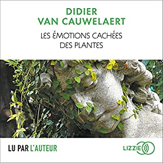 Les émotions cachées des plantes                   By:                                                                                                                                 Didier van Cauwelaert                               Narrated by:                                                                                                                                 Didier van Cauwelaert                      Length: 3 hrs and 39 mins     Not rated yet     Overall 0.0