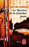 Le Mystere De La Chambre Jaune [Lingua francese]: Rouletabille
