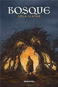Bosque par Lola Llatas