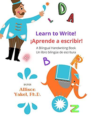 Learn to Write! ¡Aprende a escribir!: A Bilingual Handwriting Book Un libro de escritura bilingüe (English Edition)
