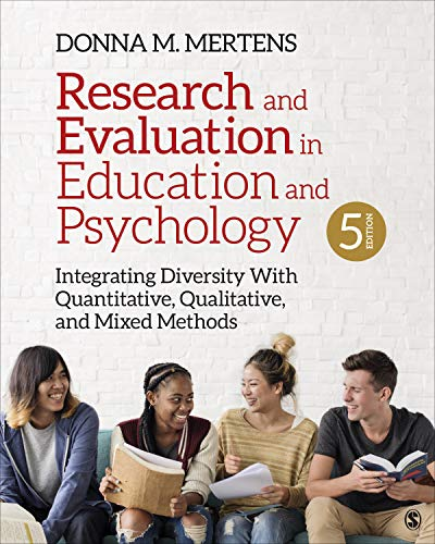 Compare Textbook Prices for Research and Evaluation in Education and Psychology: Integrating Diversity With Quantitative, Qualitative, and Mixed Methods 5 Edition ISBN 9781544333762 by Mertens, Donna M.