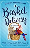 Basket Delivery: A Pet Parrot Cozy (Rosemary Harbor Mystery Book 5)