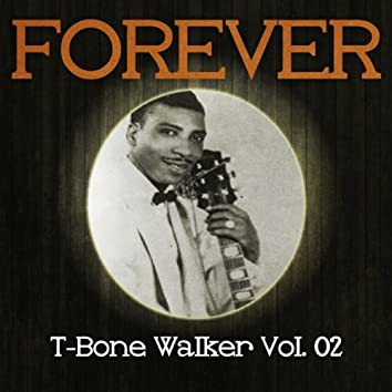 Forever T-Bone Walker, Vol. 2