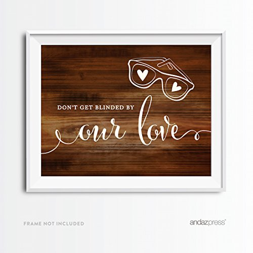Andaz Press Wedding Party Signs, Rustic Wood Print, 8.5x11-inch, Don't Get Blinded By Our Love Sunglasses Ceremony Sign, 1-Pack