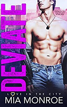 Deviate: A Fake Marriage Friends to Lovers Romance (Love in the City Book 1) by [Mia Monroe, Wicked by Design]