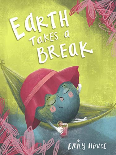 Earth Takes a Break (English Edition)