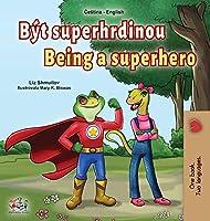 Being a Superhero (Czech English Bilingual Book for Kids) (Czech English Bilingual Collection)