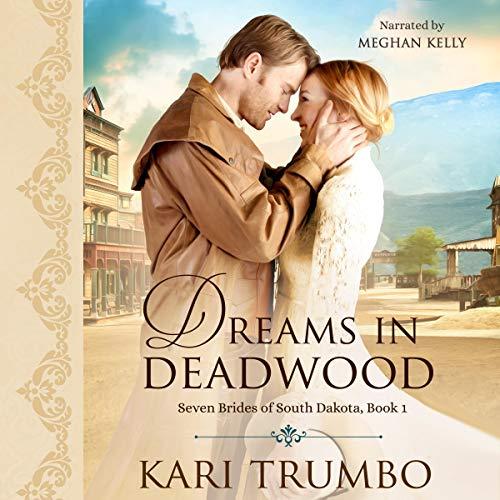 Dreams in Deadwood Audiobook By Kari Trumbo cover art