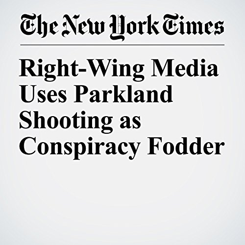 Right-Wing Media Uses Parkland Shooting as Conspiracy Fodder copertina