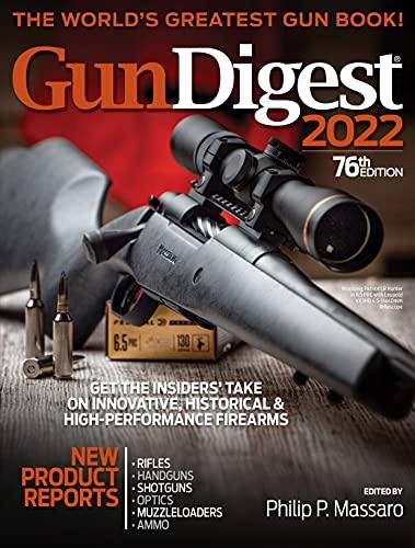 Gun Digest 2022, 76th Edition: The World s Greatest Gun Book!