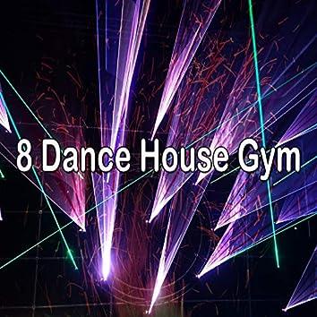 8 Dance House Gym