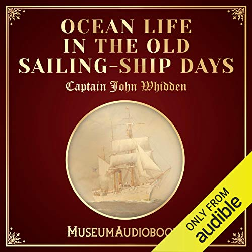 Ocean Life in the Old Sailing-Ship Days audiobook cover art