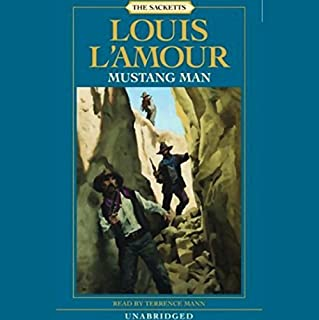 Mustang Man     The Sacketts, Book 13              Auteur(s):                                                                                                                                 Louis L'Amour                               Narrateur(s):                                                                                                                                 Terrence Mann                      Durée: 4 h et 43 min     1 évaluation     Au global 5,0
