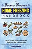 Home Freezing Handbook: All You Need to Know to Prepare and Freeze over 200 Everyday Foods (The Basic Basics)