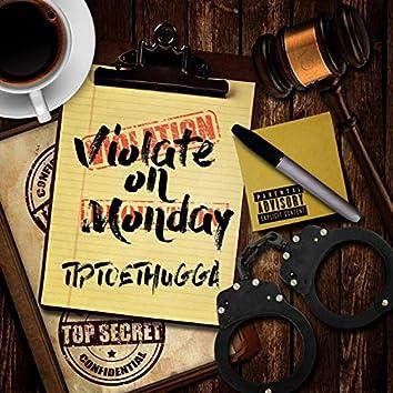 Violate On Monday