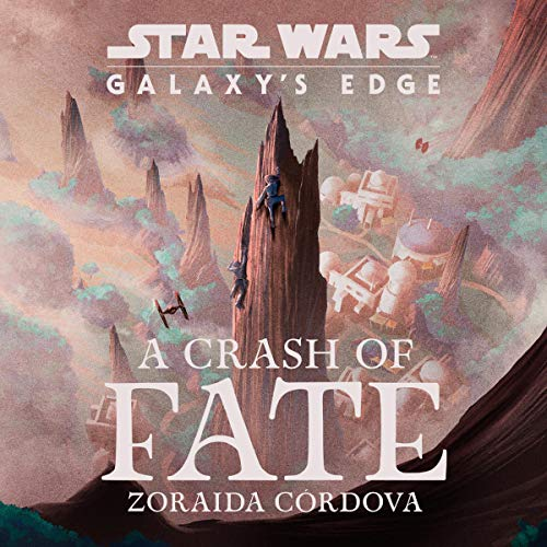 Star Wars: Galaxy's Edge A Crash of Fate  By  cover art