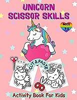 Unicorn Cut and Paste Coloring: Unicorn Activity Book for Kids Ages 4-8, A Fun Unicorn Scissor Skills Activity Book and Gift for Kids, Toddlers and Preschoolers with Coloring and Cutting (Scissor Skills Preschool Workbooks)