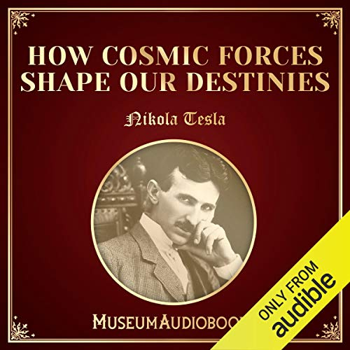 How Cosmic Forces Shape Our Destinies audiobook cover art