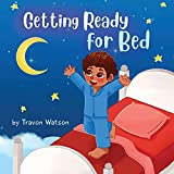 Getting Ready For Bed: By Travon Watson