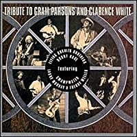 Tribute to Gram Parsons & Clarence White